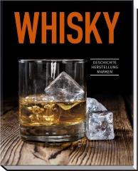Whisky - Geschichte, Herstellung, Marken - von Ulrike Lowis